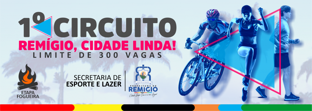 "1º CIRCUITO REMÍGIO, CIDADE LINDA! ""Caminhada, Corrida e Ciclismo"" - Etapa-Fogueira"